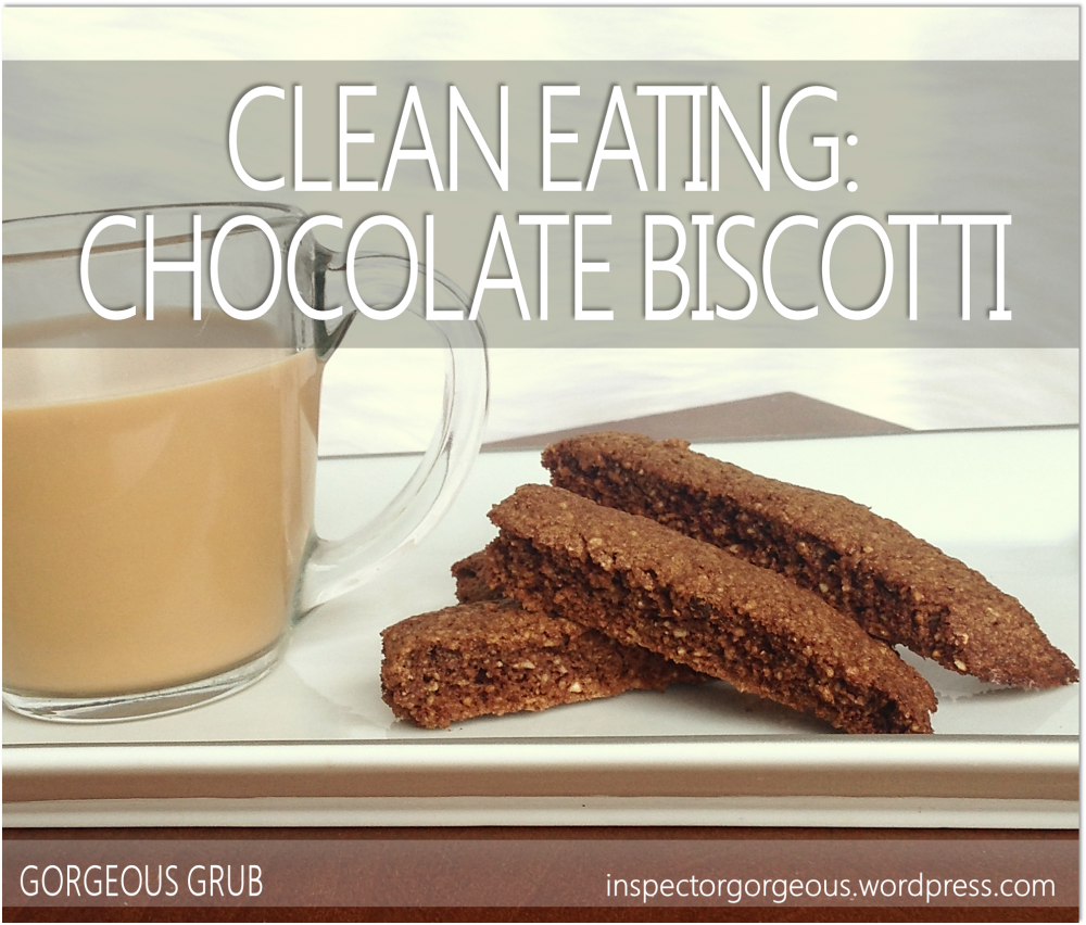 Clean Eating Chocolate Biscotti